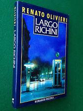 Renato OLIVIERI - LARGO RICHINI ,  1° Ed. Rizzoli (1987)