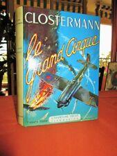 CLOSTERMANN P. Le grand cirque : Souvenirs d'un pilote de chasse francais...