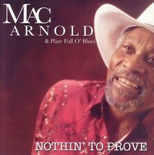 Nothin' to Prove by Mac Arnold & Plate Full o' Blues, CD (S65) Charity