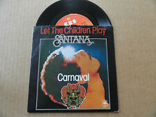 "DISQUE 45T DE  SANTANA   "" LET THE CHILDREN PLAY  "" PRESSAGE HOLLANDAIS"