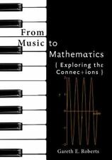 FROM MUSIC TO MATHEMATICS - ROBERTS, GARETH E. - NEW HARDCOVER BOOK