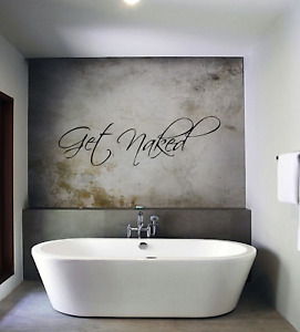 Get Naked Bathroom Quote Home Wall Decal Sticker Words NQ91