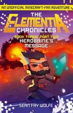 Book Three: Part 2 Herobrine's Message (The Elementia Chronicles, Book 3) by Wol