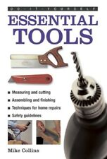 Do-it-yourself Essential Tools: Measuring And Cutting, Assembling and Finishing,