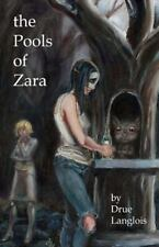 The Pools of Zara by Drue Langlois (2013, Paperback)