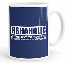 Fishaholic On The Way To Recovery Funny Slogan Mug Tea Cup Coffee