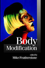 Body Modification (Theory, Culture & Society) by
