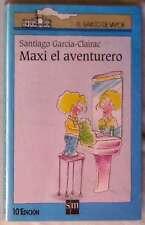 MAXI EL AVENTURERO - SANTIAGO GARCÍA-CLAIRAC - EL BARCO DE VAPOR - ED. SM 2001