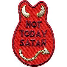 """JAC NOT TODAY SATAN - Sew Iron on, Original Artwork - Patch - 2"""" x 3"""""""
