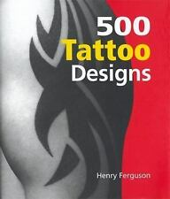 500 Tattoo Designs by Henry Ferguson (2004, Hardcover)