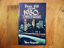 FITZGERALD, Ross.   From 1915 to the Early 1980s. A History of Queensland.