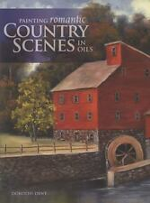 Painting Romantic Country Scenes in Oils, Dent, Dorothy, Good Book