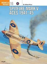 Aircraft of the Aces: Spitfire Mark V Aces 1941-45 16 by Alfred Price (1997, Pap