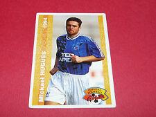 MICKAEL HUGHES RC STRASBOURG RCS MEINAU FRANCE FOOTBALL CARD PANINI 1994