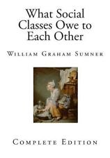 Economics, Liberty, and Sociology: What Social Classes Owe to Each Other by...