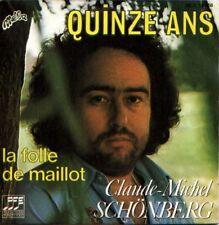45T - CLAUDE MICHEL SCHONBERG - Quinze ans