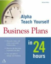 Alpha Teach Yourself Business Plans in 24 Hours, Miller, Michael, Good Book
