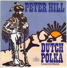 "PETER HILL ""Dutch Polka / Country Polka"" NM PIRATEN VINYL SINGEL 7"""