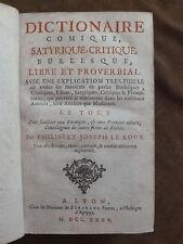 DICTIONNAIRE COMIQUE SATYRIQUE CRITIQUE BURLESQUE LIBRE ET PROVERBIAL.LYON 1735