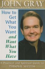 How to Get What You Want and Want What You Have (Hardcover, Self-Help, Personal