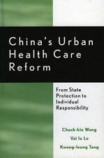 China's Urban Health Care Reform: From State Protection to Individual Respons...