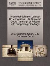 Greenleaf-Johnson Lumber Co V. Garrison U. S. Supreme Court Transcript of...