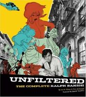 Unfiltered: The Complete Ralph Bakshi (The Force Behind Fritz the Cat, Mighty…