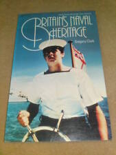 BRITIANS NAVAL HERITAGE 1981 132 pgs