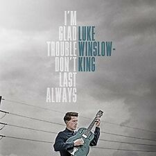 Luke Winslow-King - I'm Glad Trouble Don't Last Always [New Vinyl]