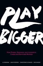 PLAY BIGGER - RAMADAN, AL/ PETERSON, DAVE/ LOCHHEAD, CHRISTOPHER/ MANEY, KEVIN -