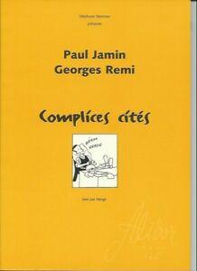 Steeman&Hergé-Complices cités-Paul Jamin,Georges Remi-Numéroté(500 exempl.)1998