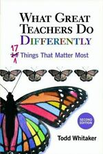 What Great Teachers Do Differently, 2nd Ed: 17 Things That Matter Most, Whitaker