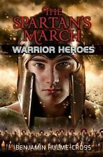 Warrior Heroes: The Spartan's March by Benjamin Hulme-Cross (2016, Paperback)