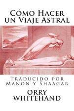 Como Hacer un Viaje Astral by Michael Kelly (2015, Paperback)