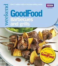 Good Food: Barbecues and Grills: Triple-tested Recipes: 101 Barbecues and Grill