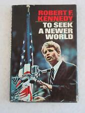 SIGNED Robert Kennedy TO SEEK A NEWER WORLD Doubleday 1967 1st Edition