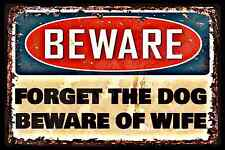 "BEWARE! FORGET DOG BEWARE OF WIFE 8""X12"" ALL WEATHER METAL SIGN FUNNY MAN CAVE"
