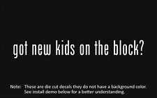 (2x) got new kids on the block? Sticker Die Cut Decal