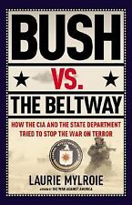 Bush vs. the Beltway: How the CIA and the State Department Tried to Stop the War