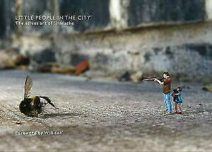 Little People in the City. Foreword by Will Self by Slinkachu Hardcover 1st edit