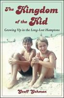 The Kingdom of the Kid: Growing Up in the Long-Lost Hamptons (Excelsior Edition