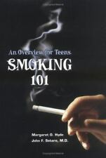 NEW Teen Overviews: Smoking 101: An Overview for Teens by M. Hyde & J Setaro
