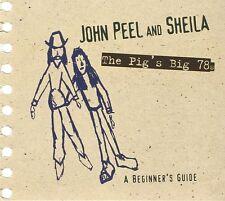 JOHN PEEL & SHEILA-THE PIG'S BIG 78S  CD NEU