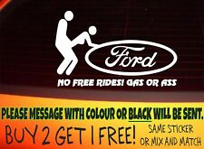FORD NO FREE RIDES, FUNNY CAR DECAL STICKER RS ST ESCORT FIESTA FOCUS KA