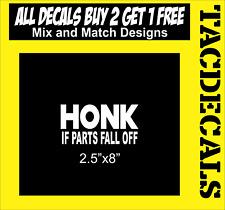 0065     Honk If Parts Fall Off sticker racing Honda JDM Funny drift car