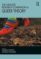 The Ashgate Research Companion to Queer Theory (Queer Interventions) by , NEW Bo
