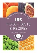 IBS: Food, Facts and Recipes: Control Irritable Bowel Syndrome for Life by...