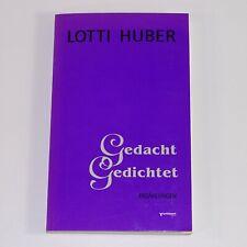 Signiert . Lotti Huber . Gedacht Gedichtet . Erzählungen 1995