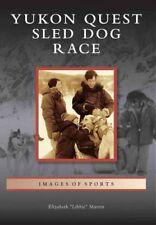 Yukon Quest Sled Dog Race by Elizabeth Martin 9780738596273 (Paperback, 2013)