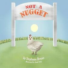 Not a Nugget by Stephanie Dreyer (2015, Paperback)